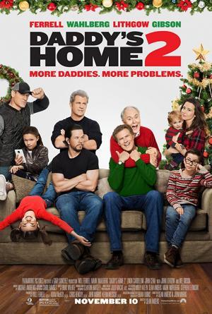 Bố Ngoan Bố Hư 2 Daddys Home 2.Diễn Viên: Mark Wahlberg,Mel Gibson,Will Ferrell