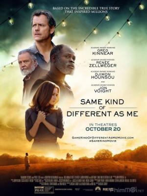Hành Trình Khác Biệt Same Kind Of Different As Me.Diễn Viên: Jon Voight,Greg Kinnear,Renée Zellweger,Djimon Hounsou,Olivia Holt