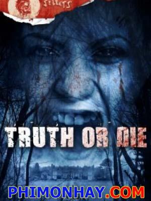 Trò Chơi Tử Thần Truth Or Die.Diễn Viên: Liam Boyle,Jack Gordon And Florence Hall