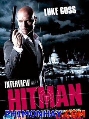 Chạm Trán Sát Thủ Interview With A Hitman.Diễn Viên: Luke Goss,Caroline Tillette And Stephen Marcus