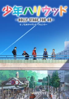 Shounen Hollywood: Holly Stage For 49 Shonen Hollywood.Diễn Viên: Binboukami Ga,Binbogami Ga,Binbou Kami Ga