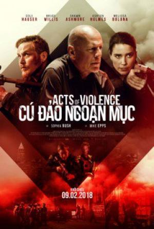 Cú Đảo Ngoạn Mục Acts Of Violence.Diễn Viên: Bruce Willis,Shawn Ashmore,Cole Hauser