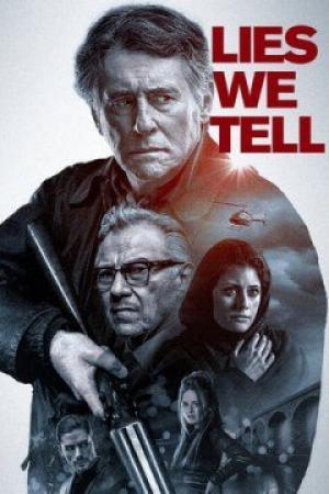 Thử Thách Sống Và Chết Lies We Tell.Diễn Viên: Mark Addy,Gabriel Byrne,Sibylla Deen