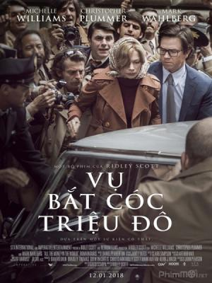 Vụ Bắt Cóc Triệu Đô All The Money In The World.Diễn Viên: Michelle Williams,Mark Wahlberg