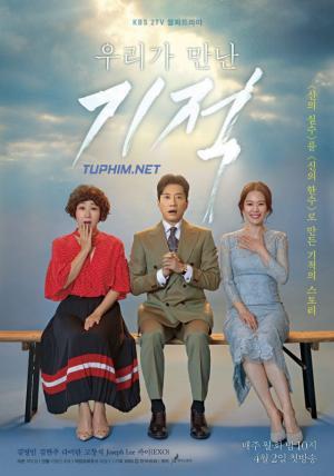 Phép Màu Đã Cho Ta Gặp Nhau The Miracle We Met.Diễn Viên: Kim Hyun Joo,Kim Myung Min,Ra Mi,Ran,Go Chang Suk,Joseph Lee
