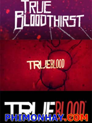 Cuộc Chiến 3 Dòng Máu - True Bloodthirst