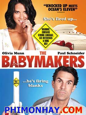 Tinh Trùng Gặp Nạn The Babymakers.Diễn Viên: Paul Schneider,Olivia Munn And Kevin Heffernan