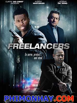 Cảnh Sát Trả Thù Freelancers.Diễn Viên: 50 Cent,Robert De Niro And Forest Whitaker