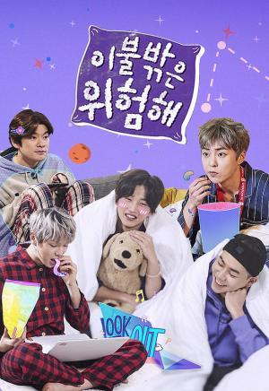 Ngoài Chăn Là Bão Tố 2 Its Dangerous Beyond The Blankets.Diễn Viên: Lee Pil,Mo,Lee Yi Kyung,Wanna One,Xiumin Exo,Loco,Jang Ki Ha