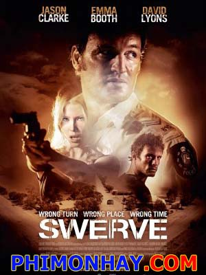 Chuyến Đi Tử Thần Swerve.Diễn Viên: Jason Clarke,Emma Booth And David Lyons