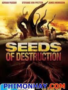 Hạt Giống Hủy Diệt Seeds Of Destruction.Diễn Viên: Adrian Pasdar,Stefanie Von Pfetten And Jesse Moss