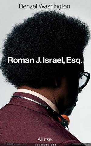 Luật Sư Công Lý Roman J. Israel, Esq.Diễn Viên: Colin Farrell,Denzel Washington,Carmen Ejogo,Lynda Gravatt