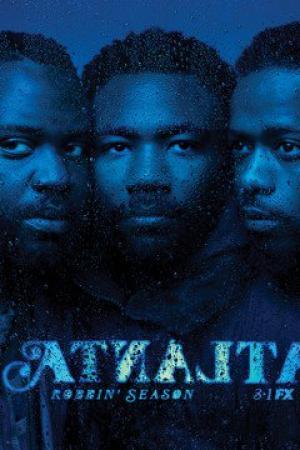 Atlanta Phần 1 Atlanta Season 1.Diễn Viên: Donald Glover,Lakeith Stanfield,Brian Tyree Henry,Zazie Beetz