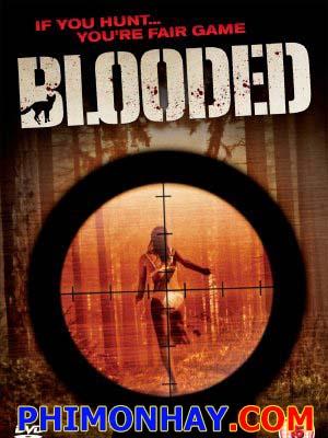 Thú Vui Săn Người Blooded.Diễn Viên: Nick Ashdon,Neil Mcdermott And Oliver Boot,See Full Cast And Crew