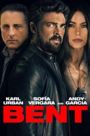 Điệp Viên Giả Mạo Bent.Diễn Viên: Andy Garcia,Karl Urban,Sofía Vergara,Grace Byers