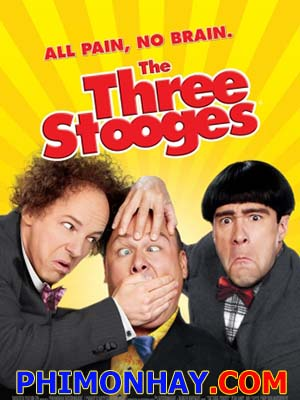 Ba Chàng Ngốc The Three Stooges.Diễn Viên: Sean Hayes,Chris Diamantopoulos And Will Sasso