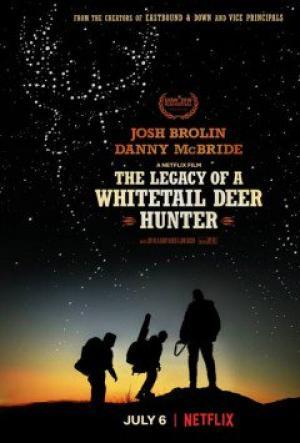 Di Sản Của Người Thợ Săn Hươu The Legacy Of A Whitetail Deer Hunter.Diễn Viên: Josh Brolin,Danny Mcbride,Carrie Coon