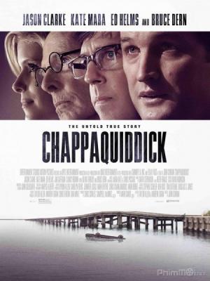 Vụ Bê Bối Kennedy Chappaquiddick.Diễn Viên: Ed Helms,Kate Mara,Jason Clarke,Jim Gaffigan