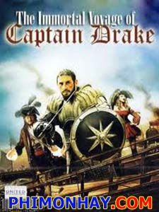 Trùm Cướp Biển The Immortal Voyage Of Captain Drake.Diễn Viên: Adrian Paul,Temuera Morrison And Wes Ramsey,See Full Cast And Crew