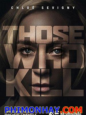 Truy Lùng Sát Nhân Phần 1 Those Who Kill Season 1.Diễn Viên: Chloë Sevigny,James Darcy,James Morrison