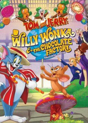 Willy Wonka Và Nhà Máy Socola - Tom And Jerry: Willy Wonka And The Chocolate Factory Việt Sub (2017)