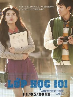 Lớp Học 101 Architecture 101: Introduction Of Architecture.Diễn Viên: Lee Je,Hoon,Uhm Tae Woong,Cho Jung,Seok,Bae Suzy,Han Ga In
