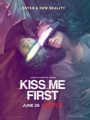 Thực Tế Ảo Kiss Me First Season 1.Diễn Viên: Tallulah Haddon,Simona Brown,Matthew Beard,Freddie Stewart,Haruka Abe