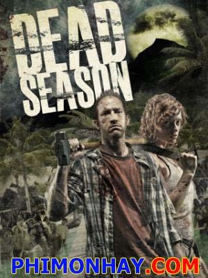 Cuộc Chiến Sinh Tồn Dead Season.Diễn Viên: James C Burns,Scott Peat And Marissa Merrill