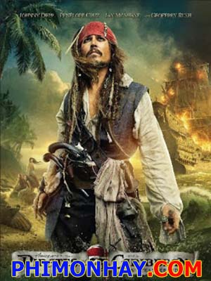 Cướp Biển Vùng Caribê 4: Suối Nguồn Tươi Trẻ Pirates Of The Caribbean: On Stranger Tides.Diễn Viên: Ohnny Depp,Ian Mcshane,Penélope Cruz