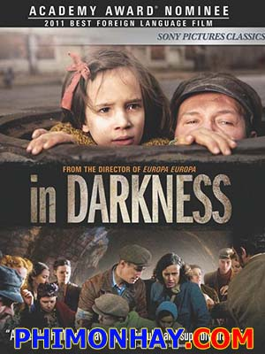 Trốn Trong Lòng Địch Trốn Trong Bóng Tối: In Darkness.Diễn Viên: Robert Wieckiewicz,Benno Fürmann And Agnieszka Grochowska