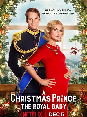 Hoàng Tử Giáng Sinh: Em Bé Hoàng Gia A Christmas Prince: The Royal Baby.Diễn Viên: Anthony Michael Hall,Kelly Lebrock,Ilan Mitchell,Smith,Bill Paxton