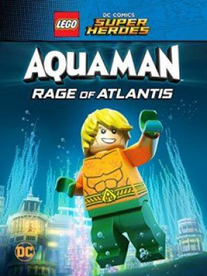 Liên Minh Công Lý Lego Dc Comics Super Heroes: Aquaman Rage Of Atlantis.Diễn Viên: Troy Baker,Dee Bradley Baker,Jonathan Adams