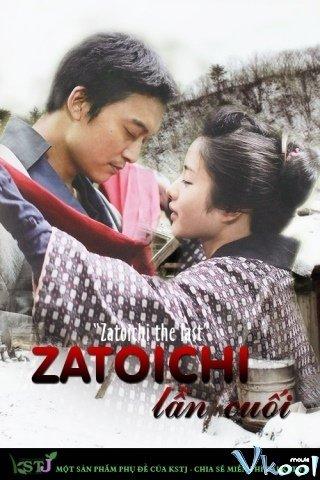 Zatoichi Lần Cuối Zatoichi The Last.Diễn Viên: Choi Min Sik,Jeong Man,Sik,Kim Hong Pa,Kim Sang Ho