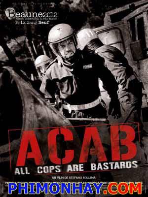 Đội Cảnh Sát Chống Bảo Động Acab: All Cops Are Bastards.Diễn Viên: Pierfrancesco Favino,Filippo Nigro And Marco Giallini