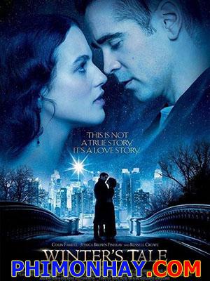 Chuyện Tình Mùa Đông Winters Tale.Diễn Viên: Colin Farrell,Will Smith,Russell Crowe