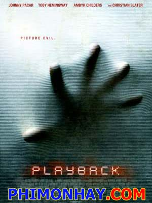 Tái Hiện Playback.Diễn Viên: Christian Slater,Ambyr Childers And Toby Hemingway