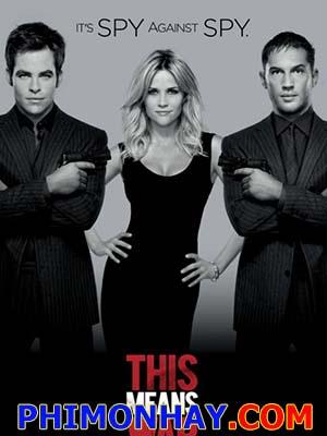 Cuộc Chiến Tình Yêu This Means War.Diễn Viên: Reese Witherspoon,Chris Pine And Tom Hardy