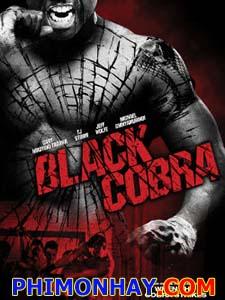 Phi Vụ Hắc Xà Black Cobra.Diễn Viên: Damion Poitier,Cary,Hiroyuki Tagawa And Jeff Wolfe