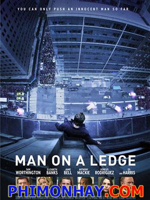 Người Đàn Ông Trên Gờ Tường Man On A Ledge.Diễn Viên: Sam Worthington,Elizabeth Banks,Jamie Bell