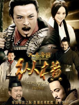Đại Tần Đế Quốc: Chí Thiên Hạ The Qin Empire 2.Diễn Viên: Cao Viên Viên,Đỗ Vũ Lộ,Hầu Dũng,Lữ Trung