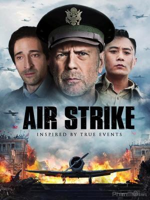 Không Kích - Air Strike Thuyết Minh (2018)