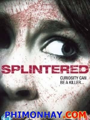 Sát Nhân Thú Tính Splintered.Diễn Viên: Stephen Walters,Holly Weston And Sacha Dhawan