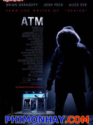 Sát Nhân Atm Atm Movie.Diễn Viên: Alice Eve,Josh Peck,Brian Geraghty,Will Woytowich,Aaron Hughesrelease