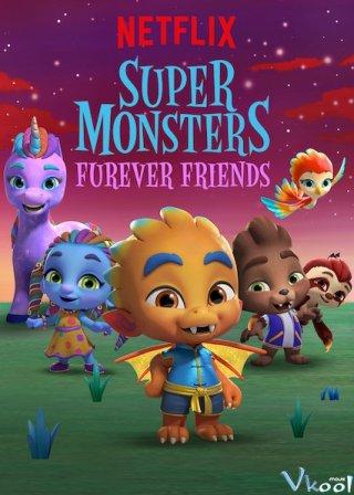 Hội Quái Siêu Cấp: Những Người Bạn Mới - Super Monsters Furever Friends