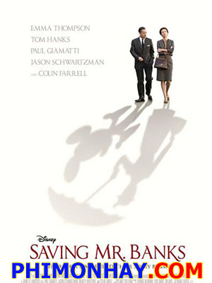 Cuộc Giải Cứu Thần Kỳ Saving Mr Banks.Diễn Viên: Colin Farrell,Emma Thompson,Tom Hanks,Annie Rose Buckley