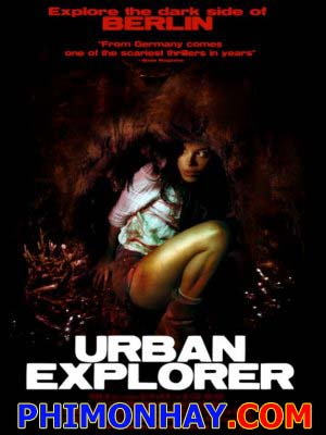 Sát Nhân Dưới Đường Hầm  Urban Explorer.Diễn Viên: Nathalie Kelley,Nick Eversman,Klaus Stiglmeier,Max Riemelt