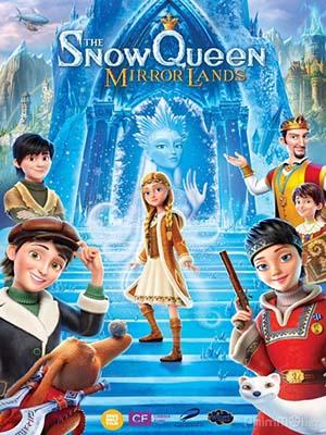 Nữ Hoàng Tuyết: Xứ Sở Trong Gương Snow Queen: Mirrorlands.Diễn Viên: Lucien Jean,Baptiste,Bertrand Nadler,Jean,Yves Chatelais