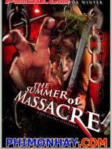 Kẻ Cuồng Sát The Summer Of Massacre.Diễn Viên: Adrian Paul,Temuera Morrison And Wes Ramsey,See Full Cast And Crew