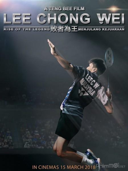 Huyền Thoại Cầu Lông - Lee Chong Wei: Rise Of The Legend