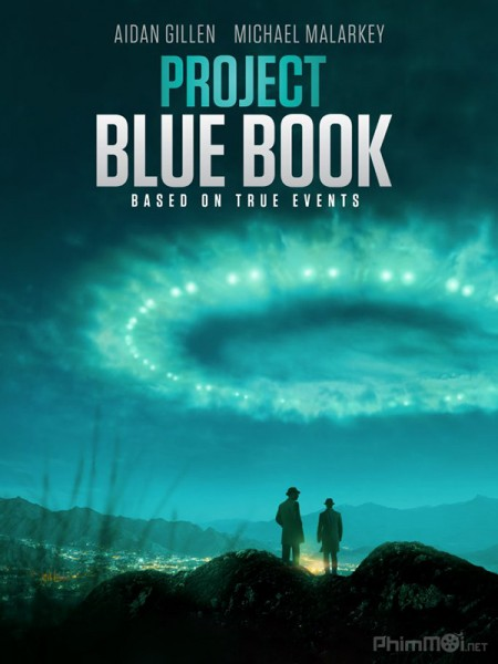 Truy Tìm Ufo Phần 1 Project Blue Book Season 1.Diễn Viên: Liz And The Blue Bird